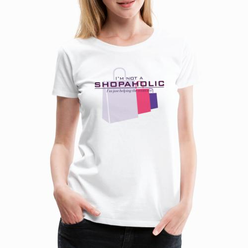 I'm not a shopa... - Women's Premium T-Shirt