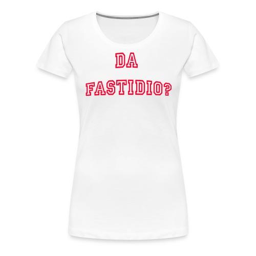 DaFastidio - Maglietta Premium da donna