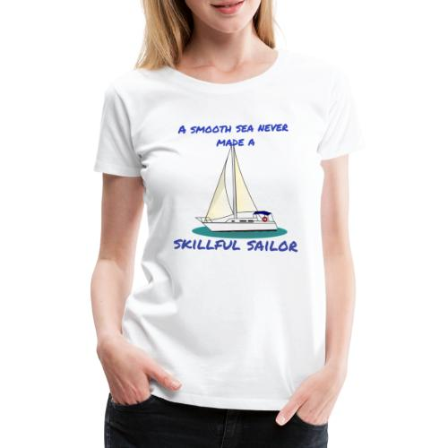 Skillful Sailor - Frauen Premium T-Shirt