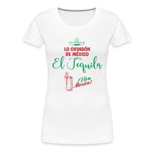 Lo Chingón de México - Camiseta premium mujer