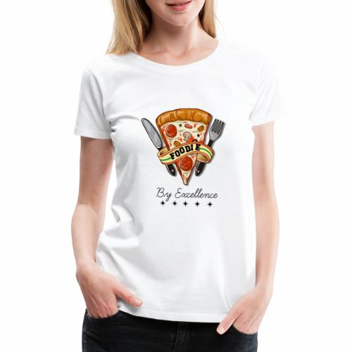 FOODIE BY EXCELLENCE - Camiseta premium mujer