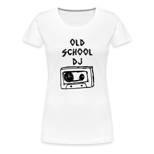 old school dj - Frauen Premium T-Shirt