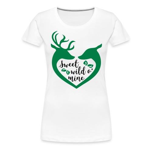 Sweet Wild O' Mine - Frauen Premium T-Shirt