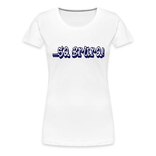 Sa brura 02 - Women's Premium T-Shirt