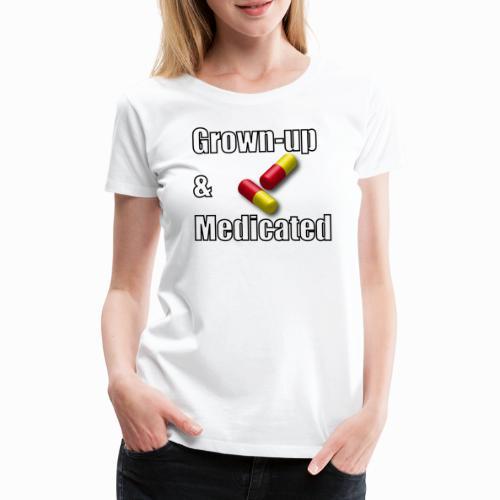 Grown Up - Women's Premium T-Shirt