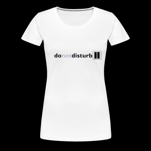 donotdisturb clothing range - Women's Premium T-Shirt
