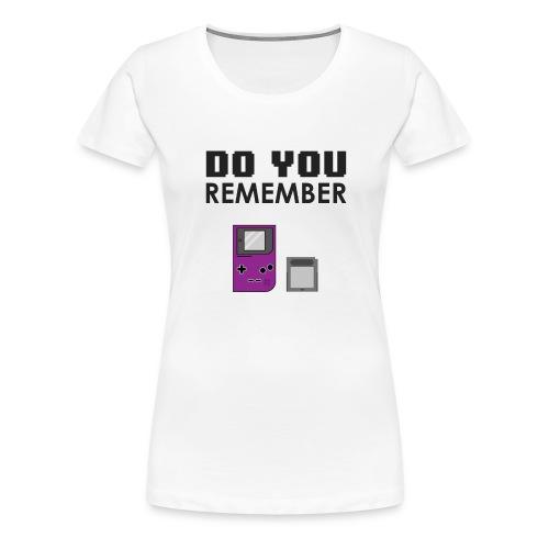 do you remember t-shirt design - T-shirt Premium Femme