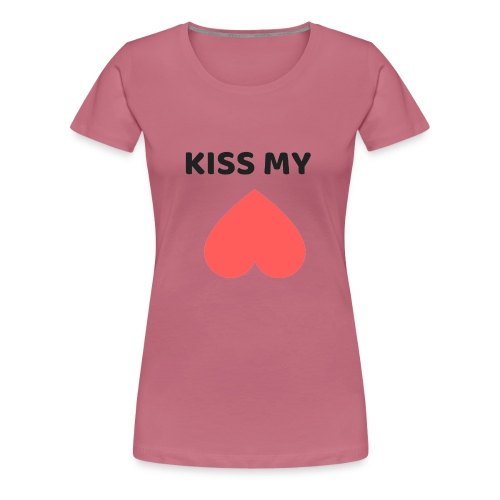 Kiss My Ass - Koszulka damska Premium