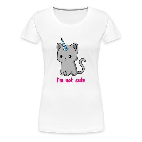 Einhorn Katze Ich bin nicht süß - Frauen Premium T-Shirt