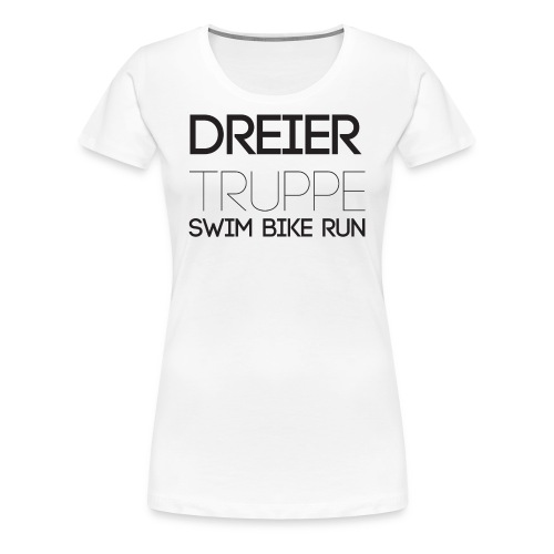 DREIER Truppe SWIM BIKE RUN - Frauen Premium T-Shirt