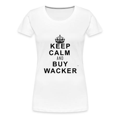 Keepcalmandbuywacker png - Frauen Premium T-Shirt