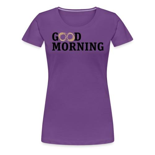 Coffee Spot Good Morning - Women's Premium T-Shirt