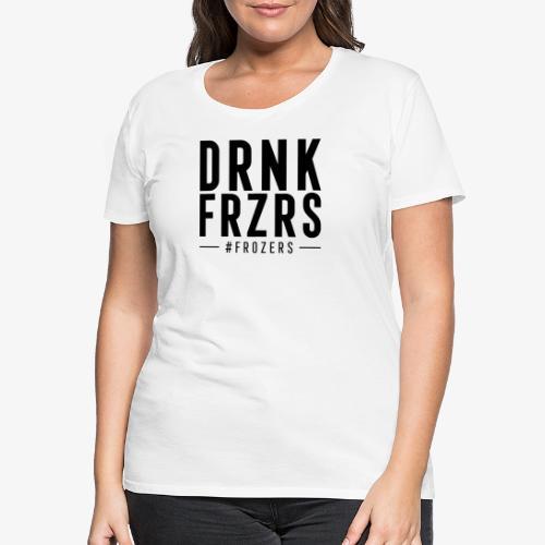 drnk-01 - Frauen Premium T-Shirt