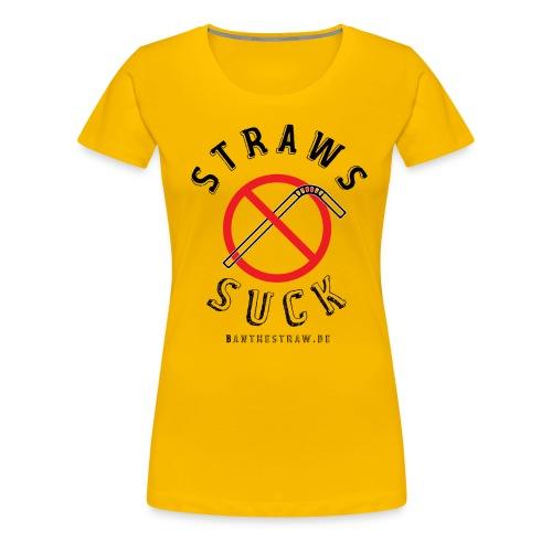 Straws Suck Classic - Women's Premium T-Shirt