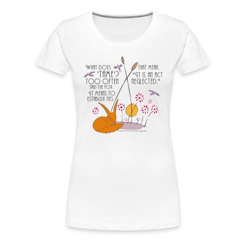 Der kleine Prinz Fuchs zähmen UK - Frauen Premium T-Shirt