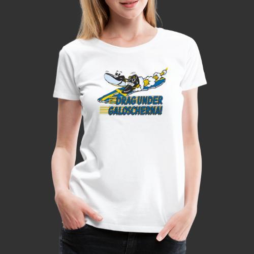 Drag under galoscherna. - Premium-T-shirt dam