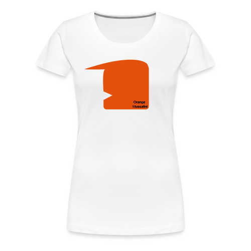 Orange Mussalini - Frauen Premium T-Shirt