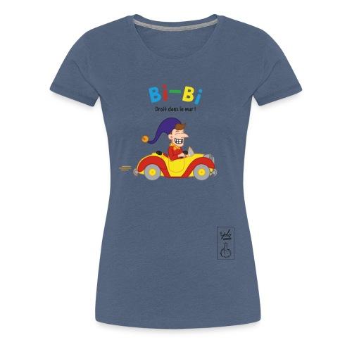 Bibi droit dans le mur - T-shirt Premium Femme