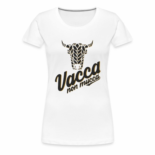Vacca non mucca - Maglietta Premium da donna