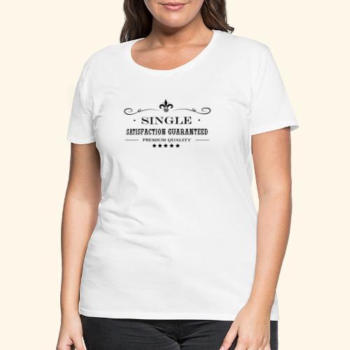 Single, bachelor - T-shirt Premium Femme
