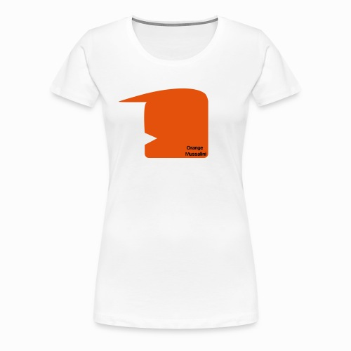 Orange Mussalini - Frauen Premium T-Shirt