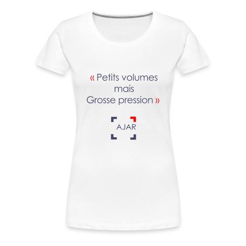 Petits volumes mais grosse pression - T-shirt Premium Femme