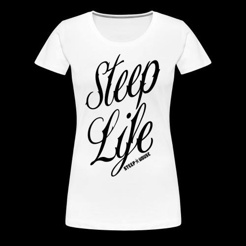 Steep Life - Women's Premium T-Shirt