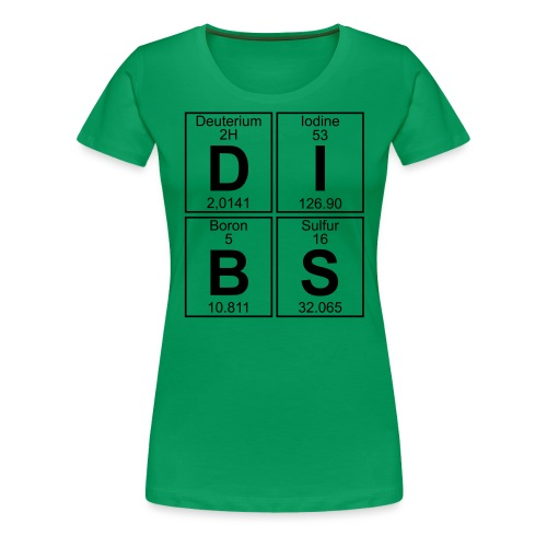 D-I-B-S (dibs) - Women's Premium T-Shirt