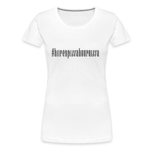 #hiirenpissahuuruissa - Teksti - Naisten premium t-paita