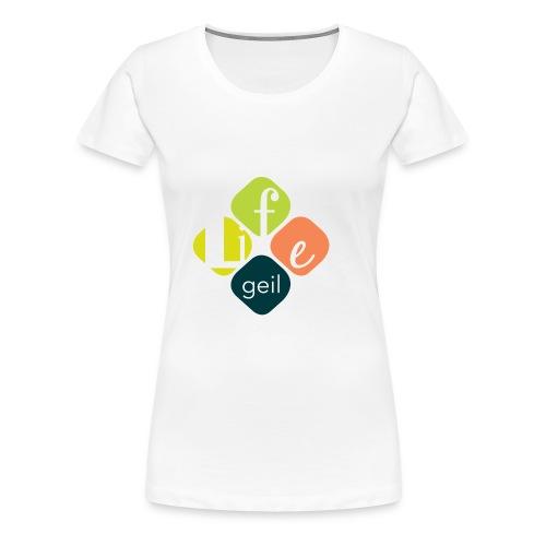 Lifegeil - Frauen Premium T-Shirt