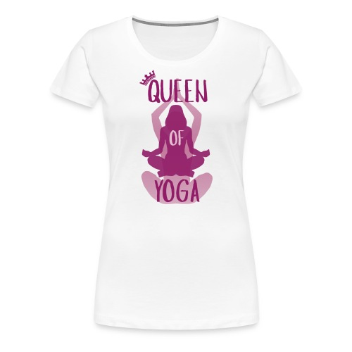 Queen of yoga - Frauen Premium T-Shirt