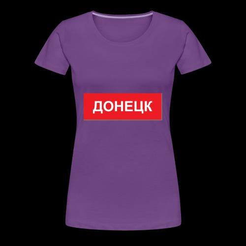 Donezk - Utoka - Frauen Premium T-Shirt