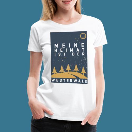 Heimatliebe Westerwald - Frauen Premium T-Shirt