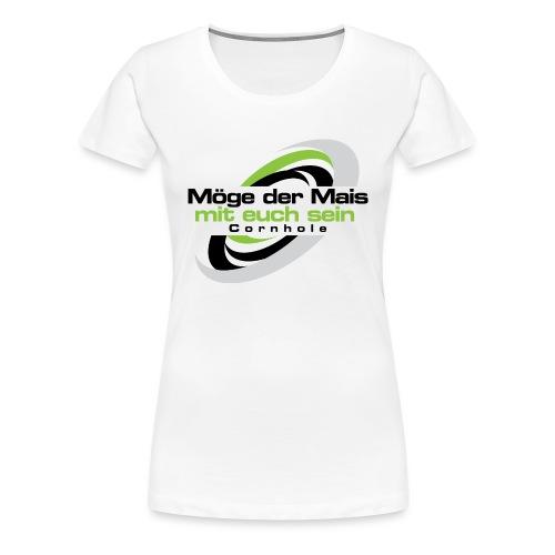 Möger der Mais mit euch sein - Frauen Premium T-Shirt