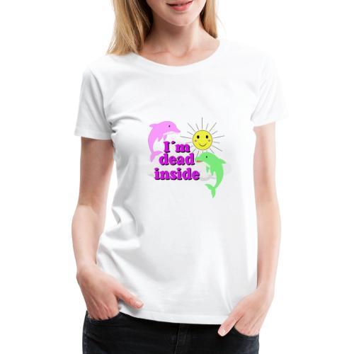 Ich bin bereits innen Tod Design - Frauen Premium T-Shirt