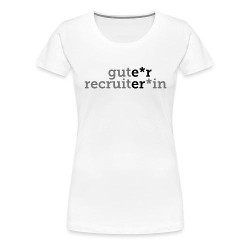 Gute*r Recruiter*in Traumberuf T-Shirt - Frauen Premium T-Shirt