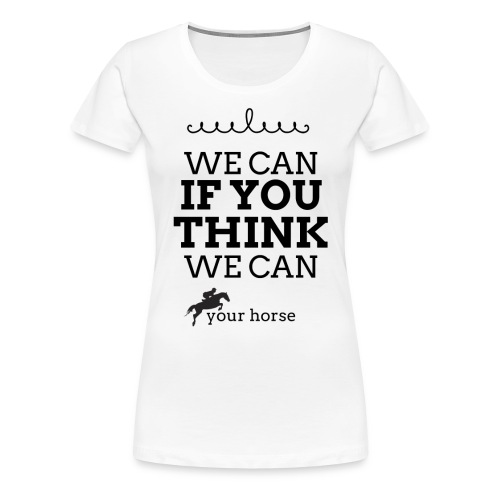 We can do it - T-shirt Premium Femme