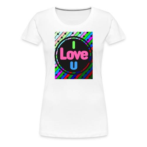 I Love U - Camiseta premium mujer