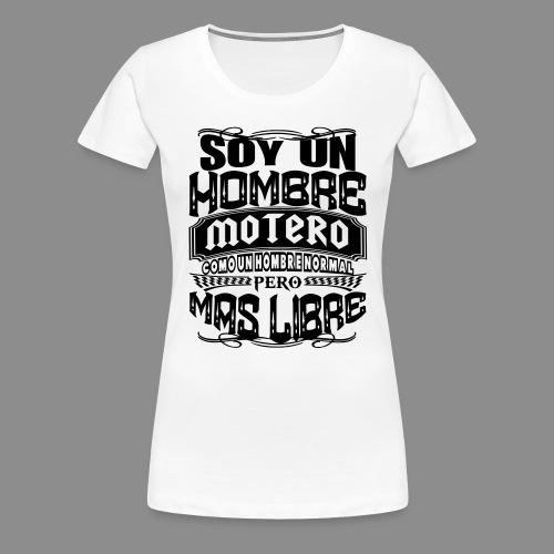 Soy un hombre motero - Camiseta premium mujer
