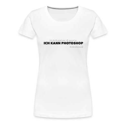 ich_kann_photoshop-weis - Frauen Premium T-Shirt