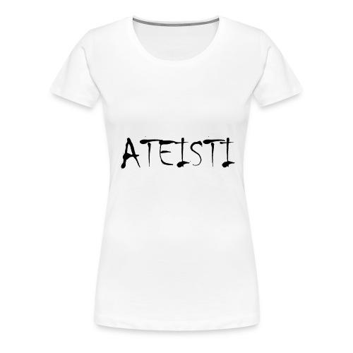Ateisti - T-paita (valkoinen,etupainatus) - Naisten premium t-paita