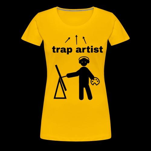 Trap Artist - Camiseta premium mujer