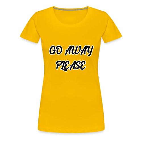 Go Away Please - Frauen Premium T-Shirt