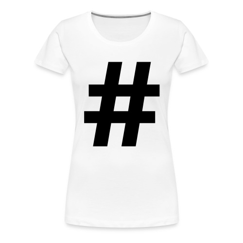 #Hashtag - Vrouwen Premium T-shirt