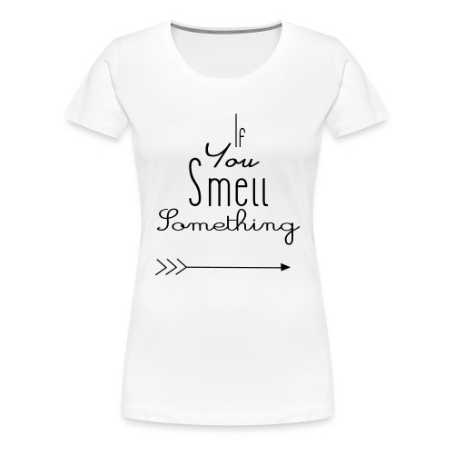 If You Smell Something Right Twins Rompertje - Vrouwen Premium T-shirt