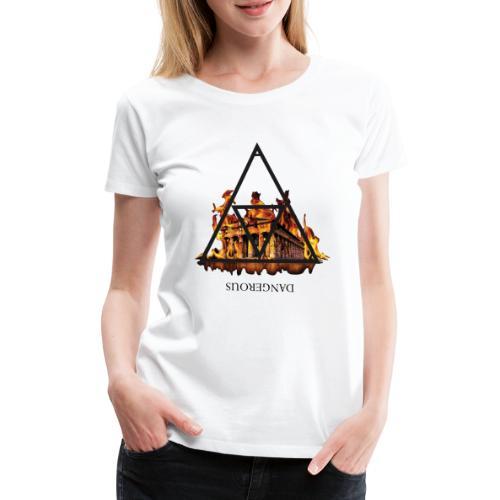DANGEROUS FIRE - Maglietta Premium da donna