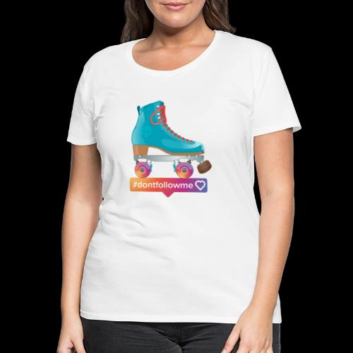#dontfollowme - T-shirt Premium Femme