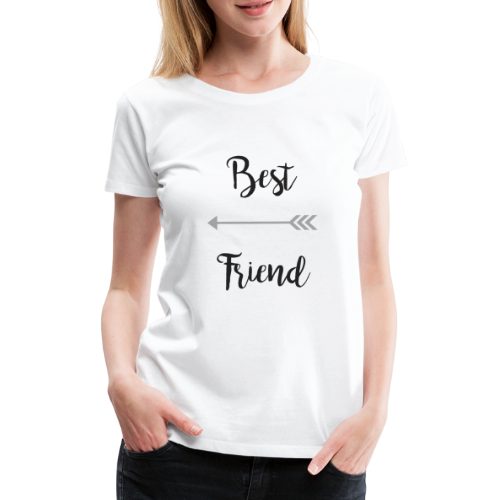 Best Friend - Frauen Premium T-Shirt