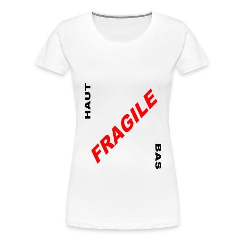 FRAGILE - T-shirt Premium Femme