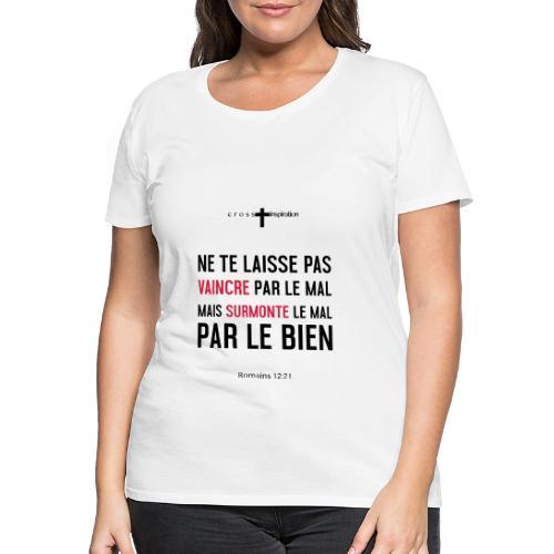 Mal ou Bien - T-shirt Premium Femme